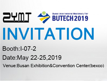 Welcome to visit ZYMT at BUTECH 2019